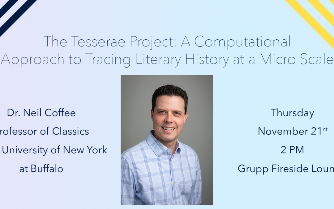 ICMS/DH Speaker Series: Dr. Neil Coffee on the Tesserae Project
